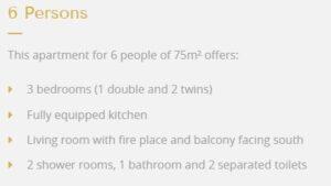 The apartment description for a 6 person apartment at Chalet Des Neiges Plein Sud